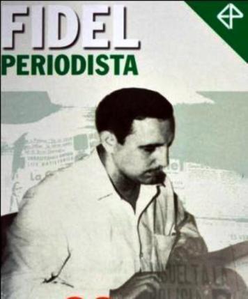Resaltan en Cuba labor periodística de Fidel Castro