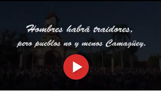 Hombres habrá traidores pero pueblos no, y menos, Camagüey