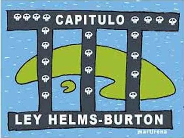 Ley Helms-Burton contra Cuba transgrede preceptos del Derecho Internacional