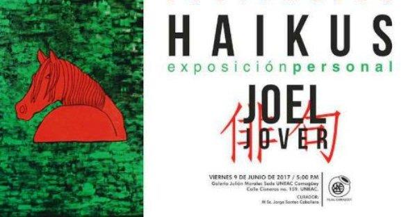 Haikus, novedad expresiva del camagüeyano Joel Jover