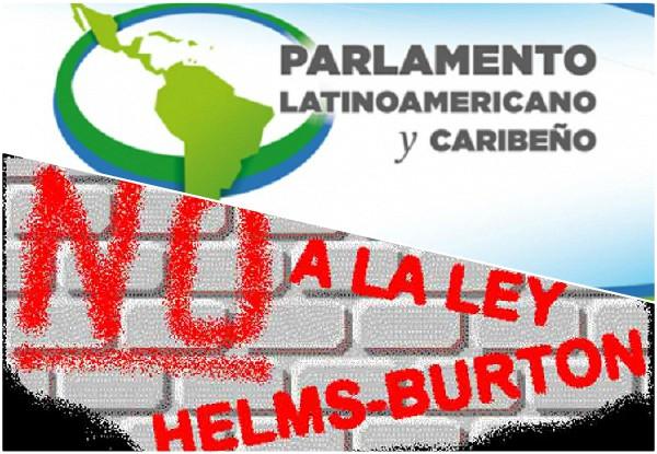 Reitera directiva del Parlatino rechazo a Ley anticubana Helms-Burton